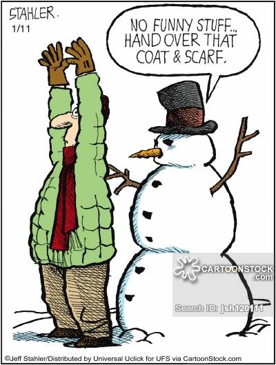 'No funny stuff. . .hand over that coat and scarf.'
