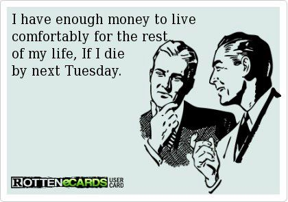 Funny-quote-I-have-enough-money