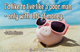 t-live-like-poor-man-with-lots-of-money