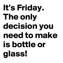 it-s-friday-the-only-decision-you-need-to-make-is