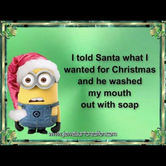 223868-I-Told-Santa-What-I-Wanted-For-Christmas-And-He-Washed-My-Mouth-Out-With-Soap