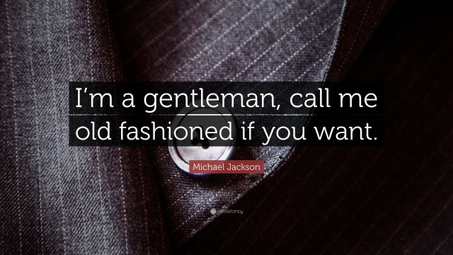 111750-Michael-Jackson-Quote-I-m-a-gentleman-call-me-old-fashioned-if-you