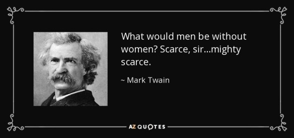 quote-what-would-men-be-without-women-scarce-sir-mighty-scarce-mark-twain-35-85-89
