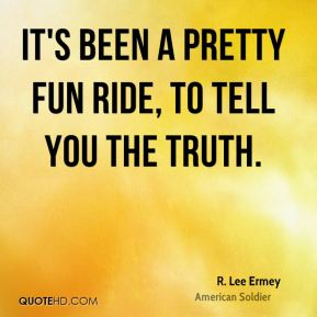 r-lee-ermey-soldier-quote-its-been-a-pretty-fun-ride-to-tell-you-the