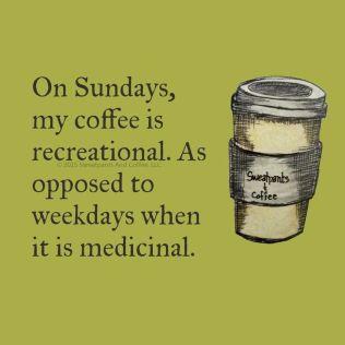 231863-On-Sunday-My-Coffee-Is-Recreational