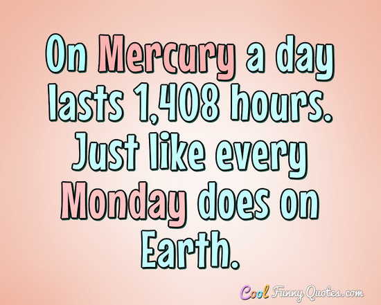 day-on-mercury-like-monday