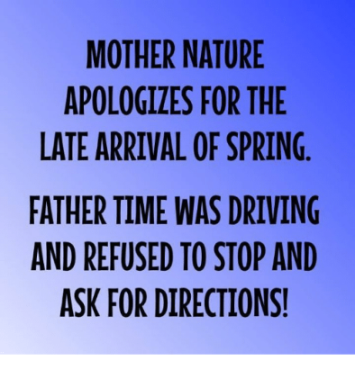 mother-nature-apologizes-for-the-late-arrival-of-spring-father-32206023