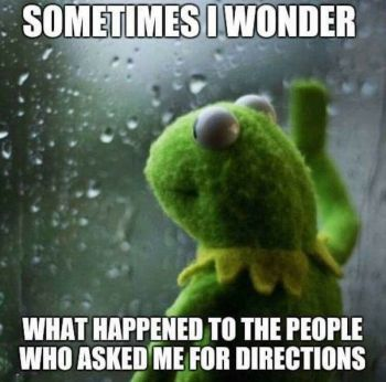 326675-Sometimes-I-Wonder-What-Happened-To-The-People-Who-Asked-Me-For-Directions