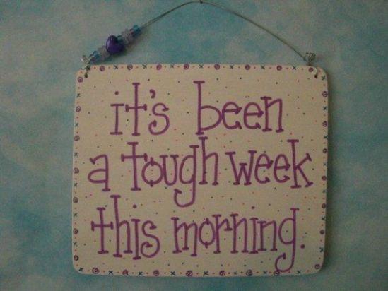 Tough week sign | Etsy